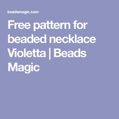 Free pattern for beaded necklace Violetta | Beads Magic