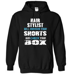 HAIR STYLIST 웃 유 will remove your shorts and check your boxThis Shirts Printed on high quality material. 100% designed and printed in USA and Not available in Stores! Just Tell your friend or family!  . Dont wait! ORDER yours TODAY! 100% statifaction guarantee or your money back! -------------------- If you are dissatisfied with this design, please keep in touch and feel free to contact me. I will redesign it for you as soon as possible. Contact me by below information: