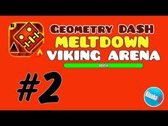 Geometry Dash Meltdown - Level 2 VIKING ARENA - 100% Walkthrough