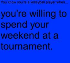 you know you're a volleyball player when you're willing to spend your weekend at a volleyball tournament! hahayou know you're a volleyball player when you're willing to spend your weekend at a volleyball tournament! Volleyball Jokes, Volleyball Problems, Volleyball Tournaments, Volleyball Drills, Coaching Volleyball, Volleyball Gifts, Softball Players, Volleyball Ideas, Softball Quotes