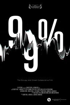 99%: The Occupy Wall Street Collaborative Film  - black  white | typography / graphic design |