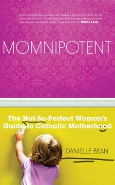 Momnipotent: The Not-so Perfect Guide to Catholic Motherhood by Danielle Bean http://www.amazon.com/dp/1935940619/ref=cm_sw_r_pi_dp_CVxjvb1M1QSAM