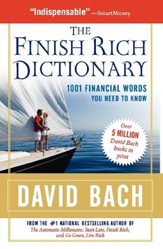 The Finish Rich Dictionary: 1001 Financial Words You Need to Know by David Bach,http://www.amazon.com/dp/0195375580/ref=cm_sw_r_pi_dp_nEOFsb1ZCPB1Y1AY