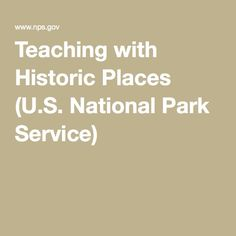 use of teaching with historic places Teaching with historic places stoeberl, todd this lesson traces the use of eleanor roosevelt's retreat, val-kill, a shack (actually a stone cottage) built in 1925 on the grounds of the roosevelt family estate at hyde park (new york), and how it nurtured her spirit, personal style, and humanitarian efforts.