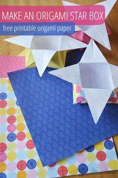 How to make origami star boxes and free printable paper so you can make some!Nx