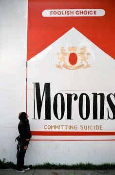 El cigarrillo es probablemente el peor crimen contra la humanidad desde la invención del combustible fósil