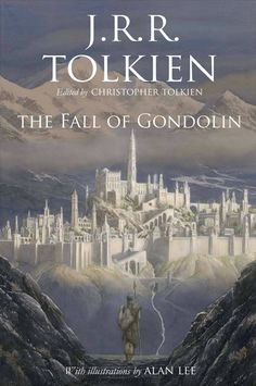 New Tolkien Book The Fall of Gondolin Arrives This Year