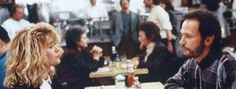 "When Harry Met Sally...when Sally fakes an orgasm in Katz's Deli, Older woman nearby (Rob Reiner's mother!) ""I'll have what she's having."""