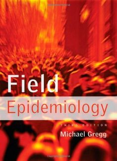 Field Epidemiology by Michael Gregg. Save 13 Off!. $51.94. Publication: July 15, 2008. Publisher: Oxford University Press, USA; 3 edition (July 15, 2008). 592 pages. Edition - 3
