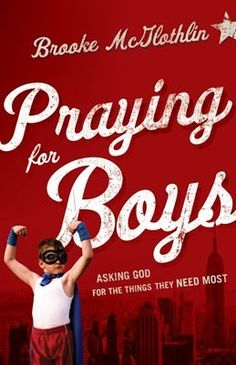 If you're the mother of a boy (or boys), you understand what I mean when I say that raising godly young men is tough to do. And when you realize that you cannot change their hearts to love and want to serve God, you start to look for help. || Praying for Boys by Brooke McGlothlin