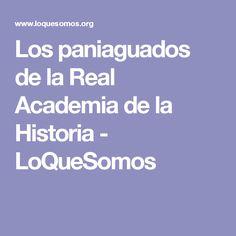 Los paniaguados de la Real Academia de la Historia - LoQueSomos