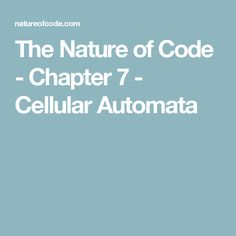 The Nature of Code - Chapter 7 - Cellular Automata