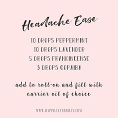 DIY Headache Relief - Treatment - Remedy- Essential Oils Recipe - Roll On - Rollerball - Homemade - Chemical Free - Toxic Free - Young Living - Doterra - Home Remedies - Peppermint - Lavender - Frankincense - Copaiba - Carrier Oil - #HappilyEverRiley - Instagram Quote - Pink and Black - Words - Affirmation #LavenderFields