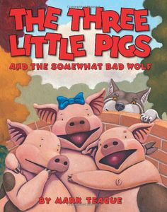The Three Little Pigs and the Somewhat Bad Wolf: Mark Teague.  We read this version after reading the traditional story and compared the wolf characters.