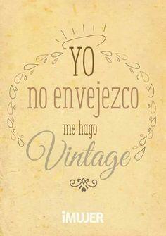 Soy vintage! Más