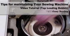 [VIDEO] Tips for Cleaning and Maintaining Your Sewing Machine at Home (Top Loading Bobbin) | Easy Sewing For Beginners