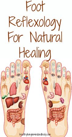 Always in the mood for a foot rub!! Foot Reflexology for Natural Healing
