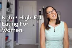 Video: Keto and High-Fat Eating For Women