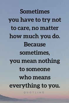 Quotes The Hardest T Matter Quotes Caring Quotes Relationships Don T Care Quotes