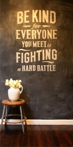 My Sweet Savannah: ~chalkboard wall lettering~ { a DIY } I need to remember this quote next time I feel hurt by someone.