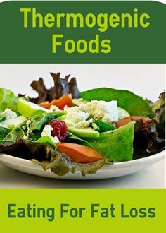 What are thermogenic foods and how can they help you get rid of stubborn body fat? Boost your fat loss by adding these foods to your diet...