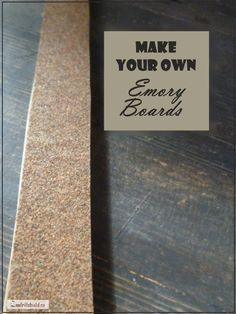 Make Your Own Emory Boards - simple living tips... Beauty on a Budget | Alternate Living