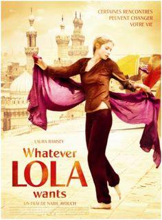 Whatever Lola wants... Geweldige film over een transculturele liefde, respect, passie en vriendschap verteld door arabische ogen