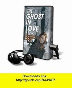 Ghost in Love - on Playaway (9781608128709) Jonathan Carroll, Ray Porter , ISBN-10: 1608128709  , ISBN-13: 978-1608128709 ,  , tutorials , pdf , ebook , torrent , downloads , rapidshare , filesonic , hotfile , megaupload , fileserve