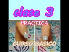 CURSO BASICO DE UÑAS DE ACRILICO PASO A PASO / CLASE 4 APLICACION/ How to Do acrilyc nails - YouTube