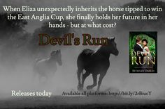 Devil's Run / When Eliza unexpectedly inherits the horse tipped to win the East Anglia Cup, she finally holds her future in her hands - but at what cost? / Releases today / Available all platforms: http://bit.ly/2rBiucY