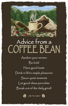aDViCe FRoM a CoFFee BEaN