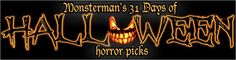 Coming in just two days, Horror Society's own MonsterMan will bring you his daily picks for the best Halloween films to watch this Halloween seasonand wil