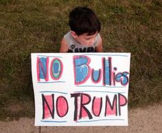 Best Donald Trump Protest Signs: No Bullies, No Trump