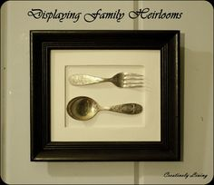 Displaying Family Heirlooms by Katie at Creatively Living Family Heirloom, Shadow Box, Old Frames, Vintage Silverware, Family Heirloom Display, Art Gallery Wall, Framed Artwork, Heirlooms, Thrifting