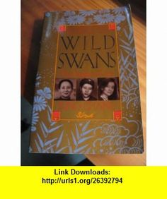 Wild Swans Jung Chang ,   ,  , ASIN: B000E7R54S , tutorials , pdf , ebook , torrent , downloads , rapidshare , filesonic , hotfile , megaupload , fileserve