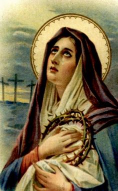 My Mother of Sorrows unite my sorrows with your sorrows