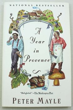 A Year In Provence By Peter Mayle Provence, New Travel, Summer Travel, I Need To Know, France Travel, The Conjuring, My Books, All About Time, This Book