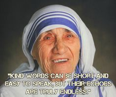 """If there is anyone whom I can see as a peaceful and happy soul in the universe it would be Mother Teresa. Her wisdom is eternal. It really touches our heart. So much we can learn from her life. Here is what I feel about her teachings on happiness and love. """"A life not …"""