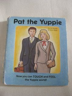 The Yuppie: Young Urban Professional. They were competitive young people that wanted to achieve success. During this time finance was very important along with stockbrokers.