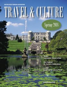 Just in time for St. Patrick's Day, the Boston Irish Tourism Association(BITA) has issued its 2018 annual spring issue of Travel & Culture magazine, a compendium of parades and festivals, concerts and dances, literary and film events and other cultural activities taking place in Massachusetts and throughout New England.