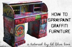 spray paint graffiti furniture tutorial, because my old lockers need to be tagged up properly Art Furniture, Graffiti Furniture, Spray Paint Furniture, Hand Painted Furniture, Funky Furniture, Upcycled Furniture, Furniture Projects, Bedroom Furniture, Lego Bedroom