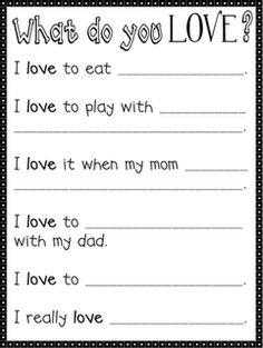 Since Valentine's Day is all about LOVE . . . here's a little writing activity you can do with your kiddos  to find out what they really LOVE.  When they are finished they can share their answers with a partner or in a small group.