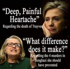Psychopath Hillary. It makes a lot of difference & you all know what really happened. You have blood on your hands & you can ask that????