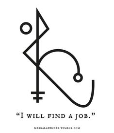 """mearalavender: """"""""I will find a job."""" This is a Sigil I made for myself, but I'd love to share it with my fellow witches. ♥ Feel free to use it, but please don't post it as your own."""