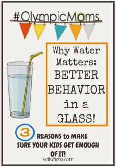 """Spin-Doctor Parenting"": Better Behavior in a Glass: Why Water Matters #OlympicMoms"