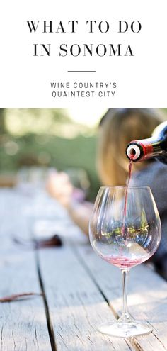 What to do in Sonoma - the quaintest town in California wine country. Including where to eat, shop, stay, and which tasting rooms and wineries to visit #sonoma #sonomacalifornia #sonomawineries #sonomathingstodo #sonomawheretoeat #sonomarestaurants #winecountry