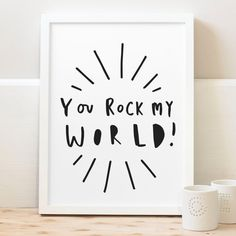 You Rock My World Print - positive motivational typography print - new home print - bedroom print
