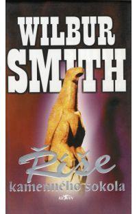 Říše kamenného sokola -  Wilbur Smith #alpress #wilbursmith #bestseller #knihy #román Wilbur Smith, Roman