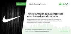 Nike e Amazon são as empresas mais inovadoras do mundo. Mundo Marketing, Nike