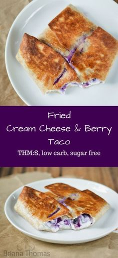 Fried Cream Cheese and Berry Taco...a great way to get your coconut oil in!  THM:S, low carb, sugar free